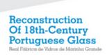 Exposição | ReConstruction of 18th Century Portuguese Glass