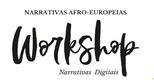 Workshop | Narrativas Afro-Europeias