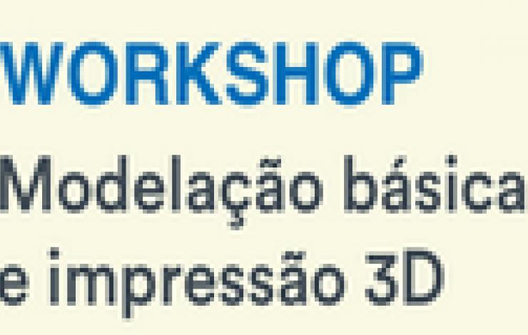 Workshop   Modelação básica e Impressão 3D