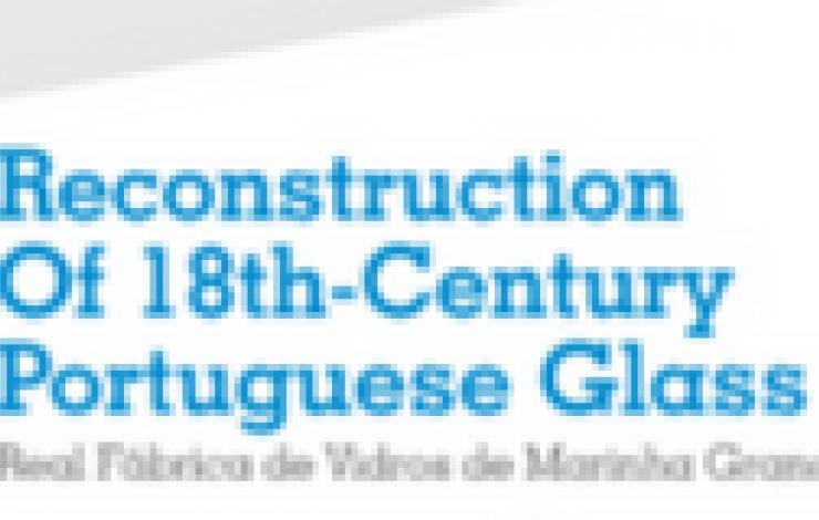 Exposição   ReConstruction of 18th Century Portuguese Glass