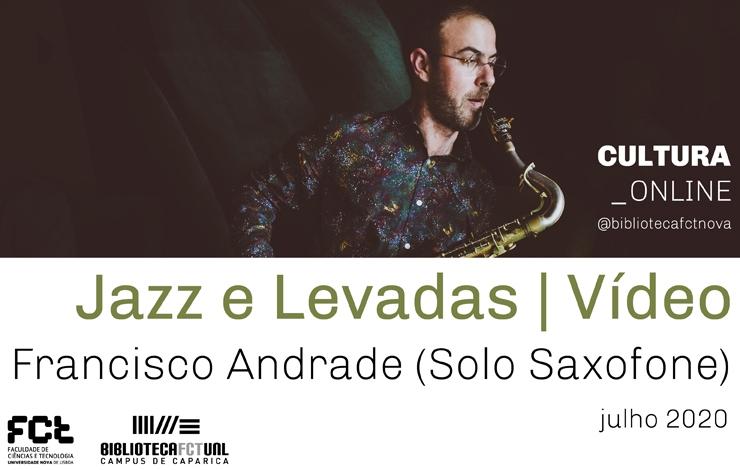 Jazz e Levadas | Vídeo