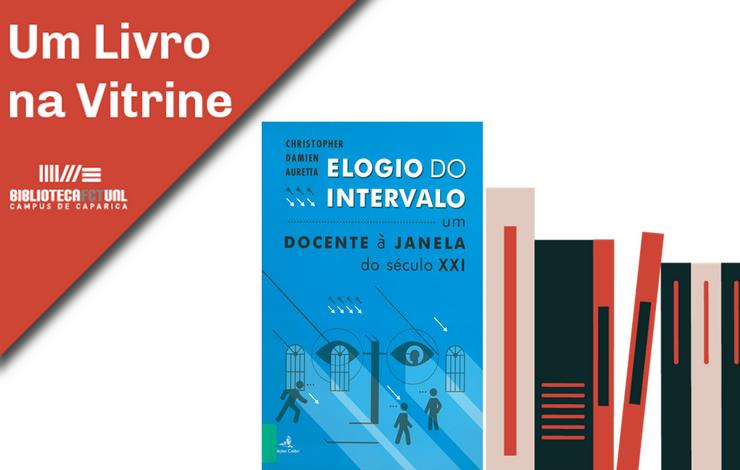 Um Livro na Vitrine | Elogio do Intervalo - Um Docente à Janela do Século XXI
