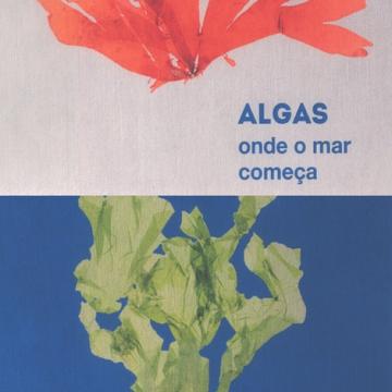 Algas, Onde o Mar Começa | Algas, O Mar à Mesa